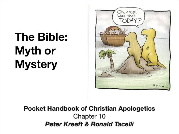 The Bible:Myth orMystery Pocket Handbook of Christian Apologetics                Chapter 10       Peter Kreeft & Ronald Ta...