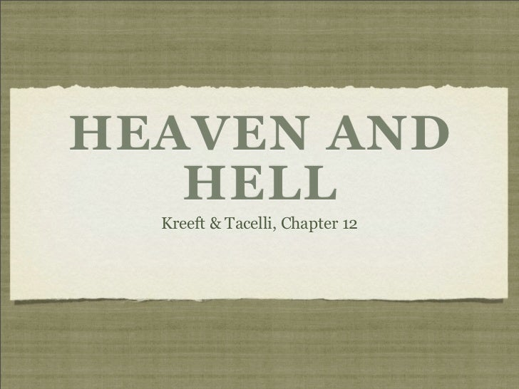 HEAVEN AND   HELL  Kreeft & Tacelli, Chapter 12