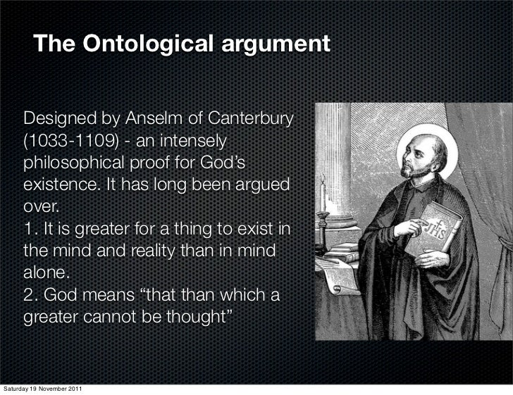 an analysis of anselms ontological argument for gods existence Second, the proof depends on a flawed interpretation of the denial of god's   ontological proof of god's existence1 the proof, as anselm pres.