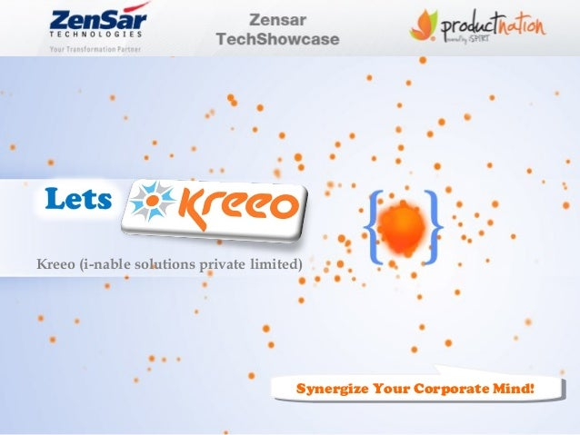 Presentation by Kreeo for Zensar TechShowcase - An Initiative by iSPIRT ProductNation.