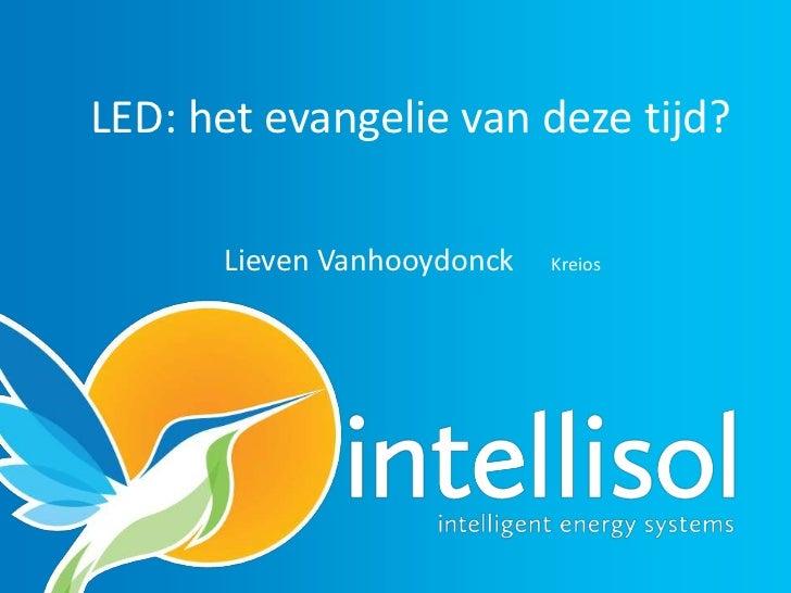 LED: het evangelie van deze tijd?      Lieven Vanhooydonck   Kreios