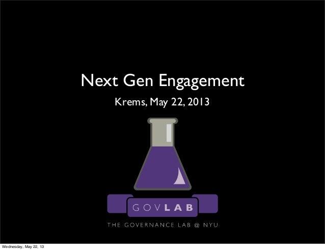 Next Gen EngagementKrems, May 22, 2013Wednesday, May 22, 13
