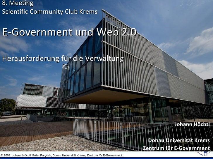 8. Meeting Scientific Community Club Krems E-Government und Web 2.0 Herausforderung für die Verwaltung Johann Höchtl Donau...