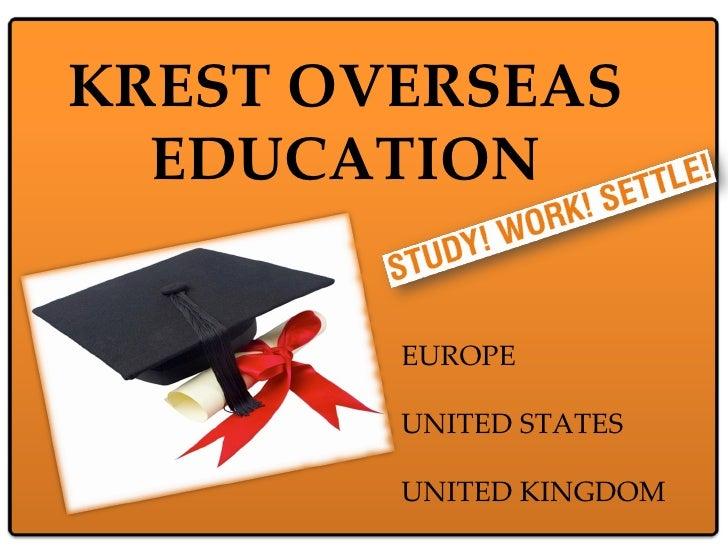 KREST OVERSEAS EDUCATION EUROPE UNITED STATES UNITED KINGDOM