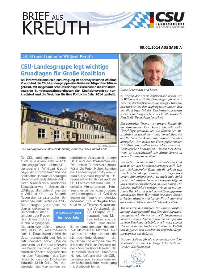 BRIEF AUS  KREUTH 09.01.2014 AUSGABE A  38. Klausurtagung in Wildbad Kreuth  CSU-Landesgruppe legt wichtige Grundlagen für...