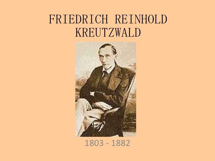 FRIEDRICH REINHOLD KREUTZWALD 1803 - 1882