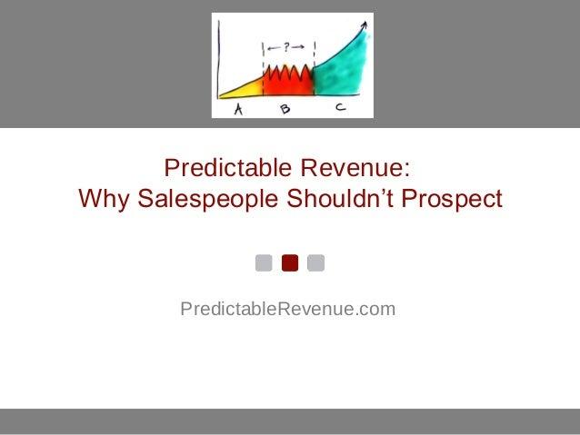 Predictable Revenue:Why Salespeople Shouldn't ProspectPredictableRevenue.com