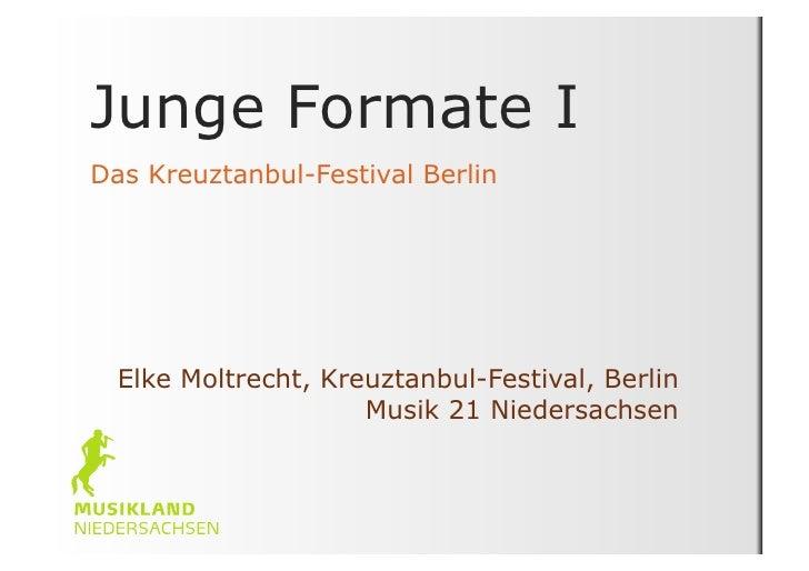 Junge Formate I Das Kreuztanbul-Festival Berlin       Elke Moltrecht, Kreuztanbul-Festival, Berlin                      Mu...