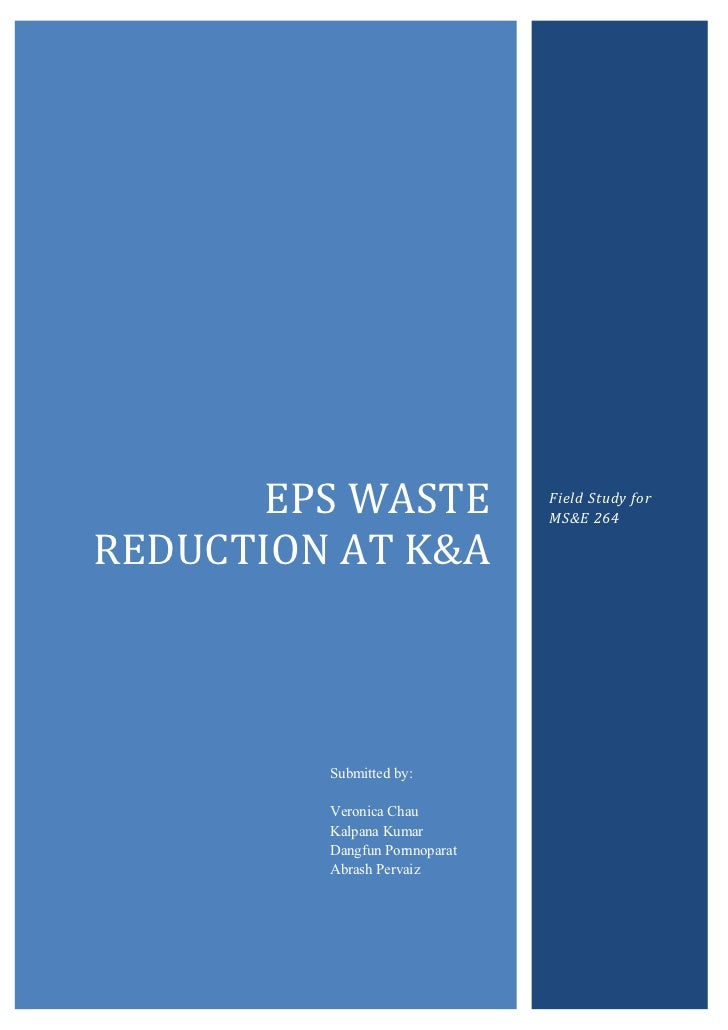 EPS	  WASTE	                Field	  Study	  for	                                       MS&E	  264	  REDUCTION	  AT	  K&A	 ...