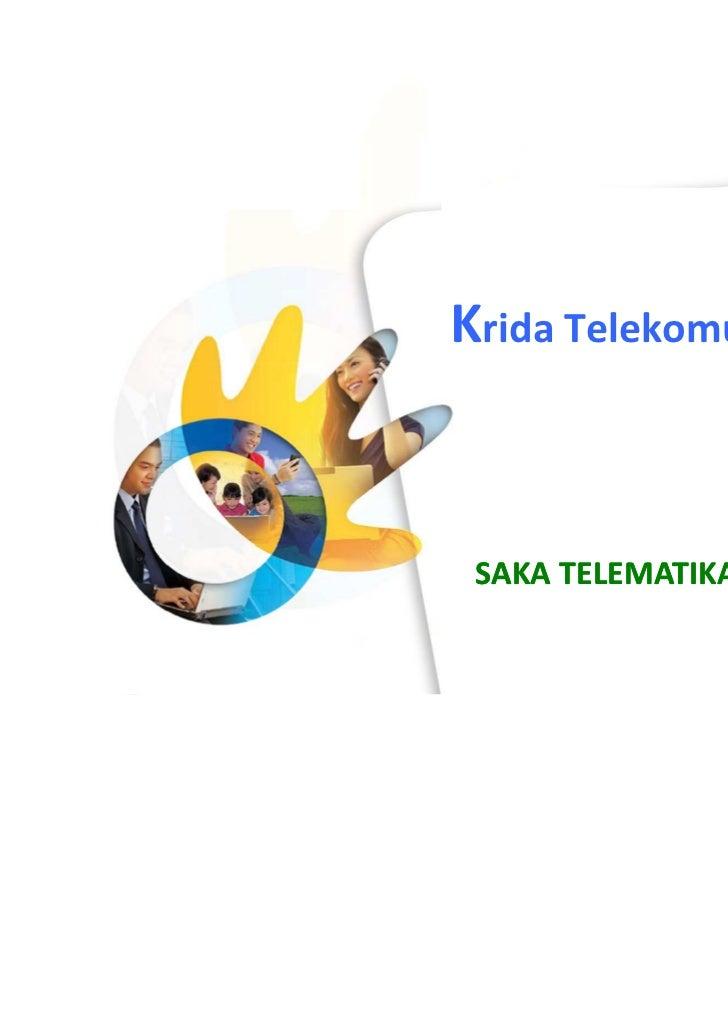 Krida Telekomunikasi Click to edit Master subtitle style SAKA TELEMATIKA