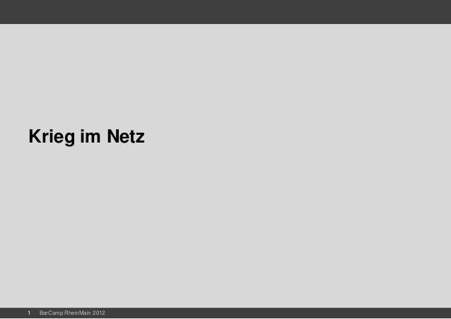 Krieg im Netz1   BarCamp RheinMain 2012