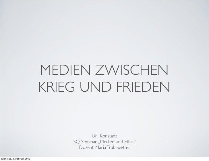 MEDIEN ZWISCHEN                             KRIEG UND FRIEDEN                                           Uni Konstanz      ...