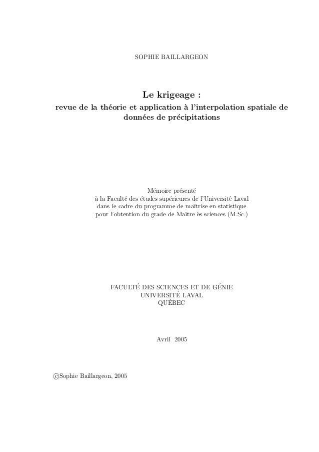 SOPHIE BAILLARGEON Le krigeage : revue de la th´eorie et application `a l'interpolation spatiale de donn´ees de pr´ecipita...