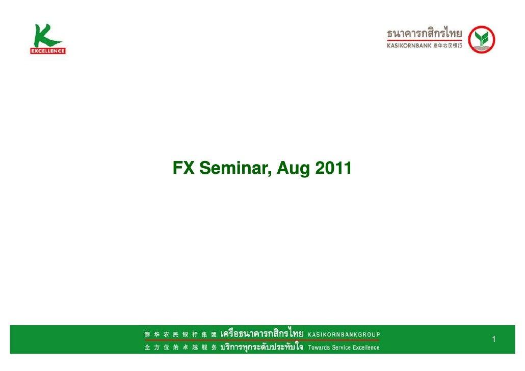 FX Seminar, Aug 2011                       1