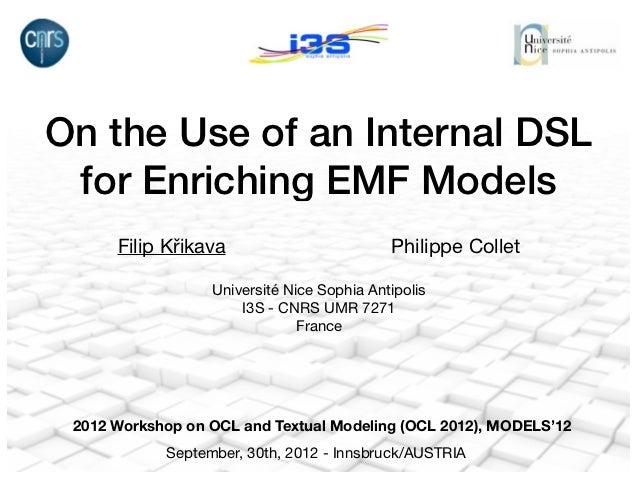 On the Use of an Internal DSL for Enriching EMF Models      Filip Křikava                         Philippe Collet         ...