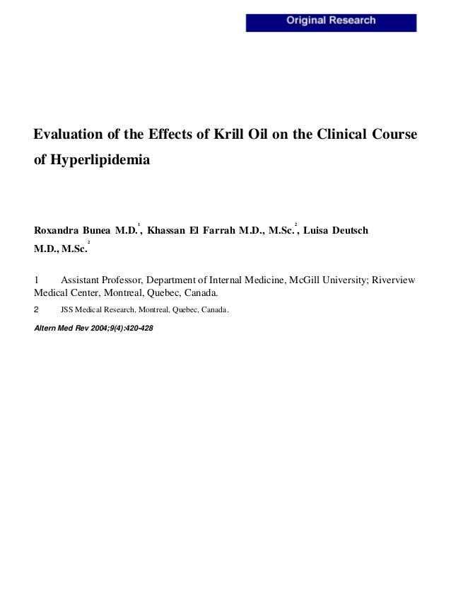 Evaluation of the Effects of Krill Oil on the Clinical Course of Hyperlipidemia Roxandra Bunea M.D. 1 , Khassan El Farrah ...