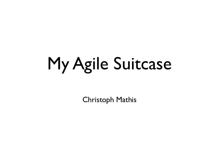 My Agile Suitcase    Christoph Mathis