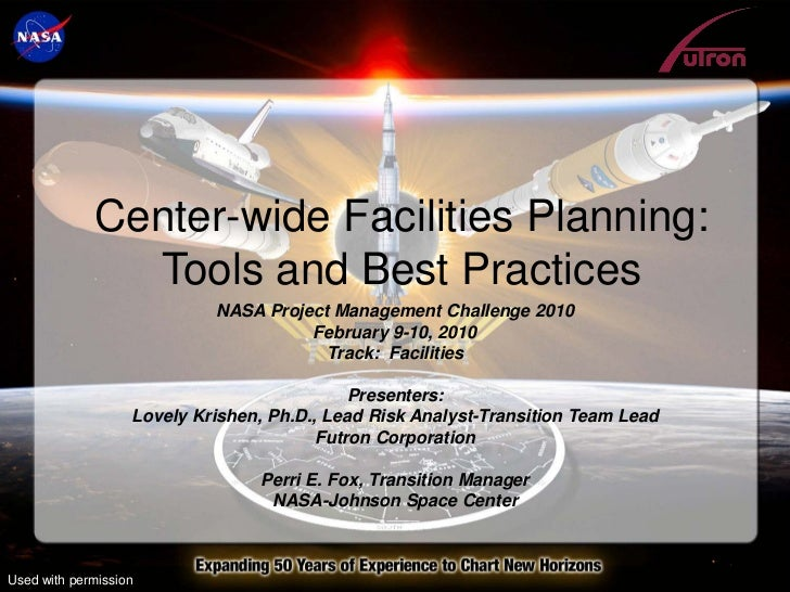 Center-wide Facilities Planning:               Tools and Best Practices                            NASA Project Management...