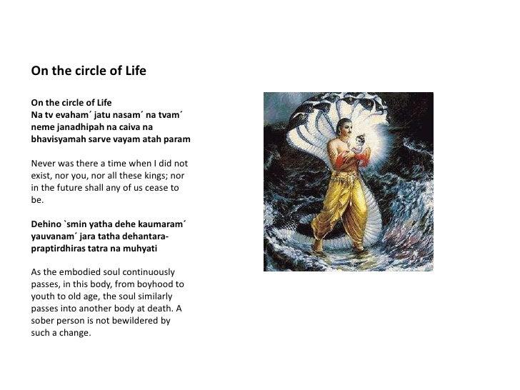 On the circle of Life<br />On the circle of LifeNa tvevaham´ jatunasam´ natvam´ nemejanadhipahnacaivanabhavisyamahsarvevay...