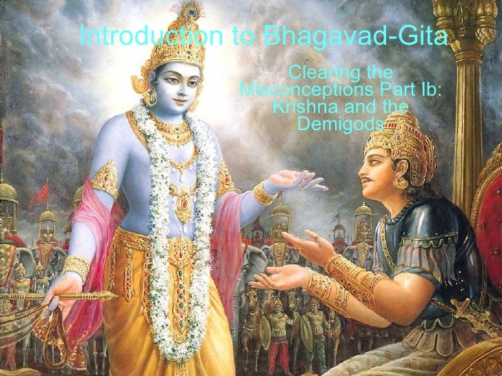Introduction to Bhagavad-Gita Clearing the Misconceptions Part Ib: Krishna and the Demigods