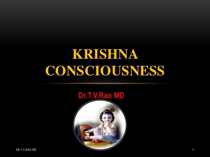 KRISHNA                CONSCIOUSNESS                   Dr.T.V.Rao MDDR.T.V.RAO MD                      1