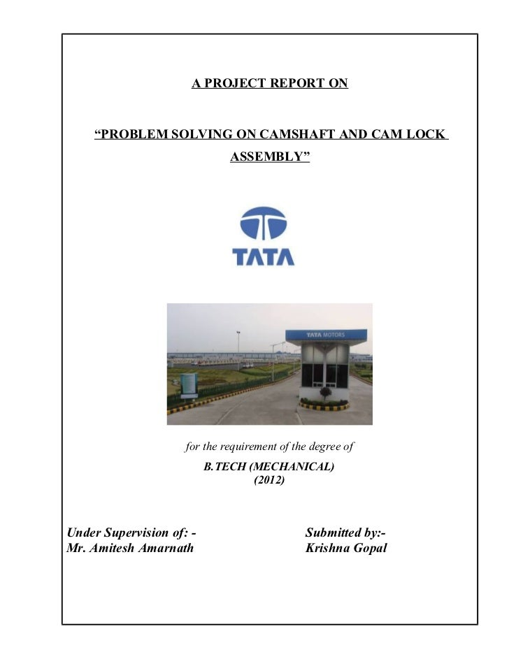 "A PROJECT REPORT ON     ""PROBLEM SOLVING ON CAMSHAFT AND CAM LOCK                              ASSEMBLY""                  ..."