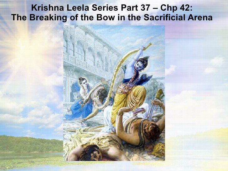 Krishna Leela Series Part 37 The Breaking Of The Bow In The Sacrificial Arena