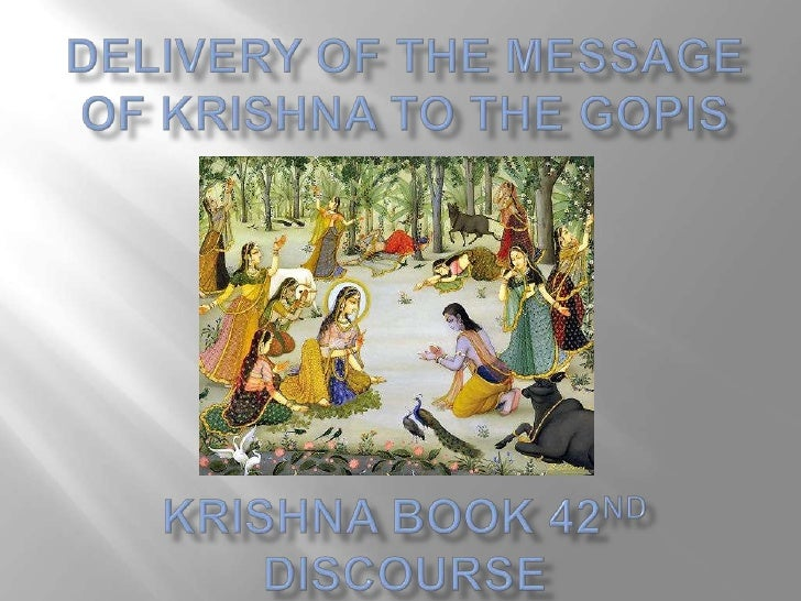Delivery of the message of Krishna to the GopisKrishna book 42nd  Discourse<br />