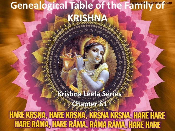 Genealogical Table of the Family of KRISHNA<br />Krishna Leela Series <br />Chapter 61<br />