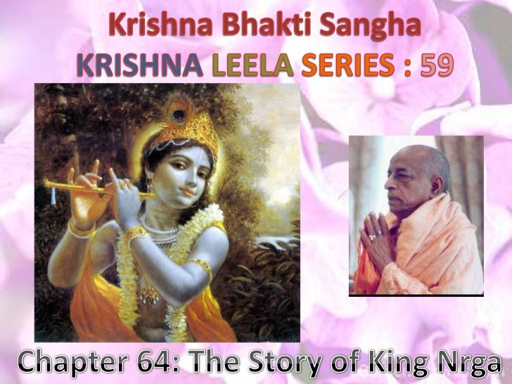 Krishna BhaktiSangha<br />KRISHNALEELASERIES : 59<br />Chapter 64: The Story of King Nrga<br />