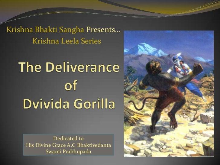 Krishna BhaktiSanghaPresents…<br />                                        Krishna Leela Series<br />The Deliverance  ofDv...