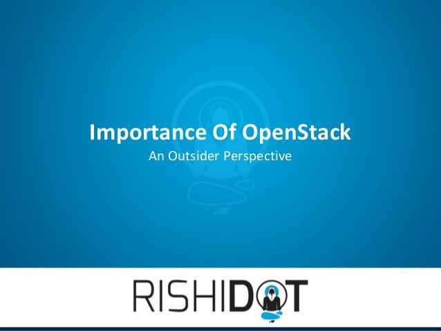 Importance Of OpenStack     An Outsider Perspective