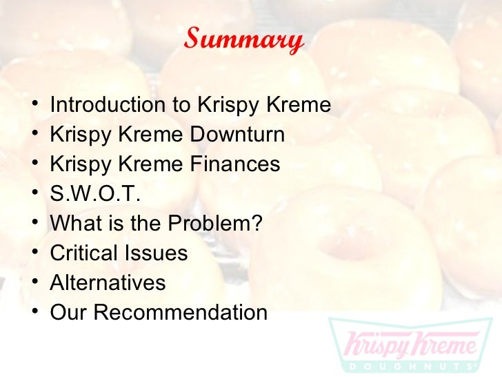 krispy kreme doughnuts case study finance This case study krispy kreme doughnuts, inc and other 63,000+ term papers finally, we offer a financial analysis of krispy kreme.