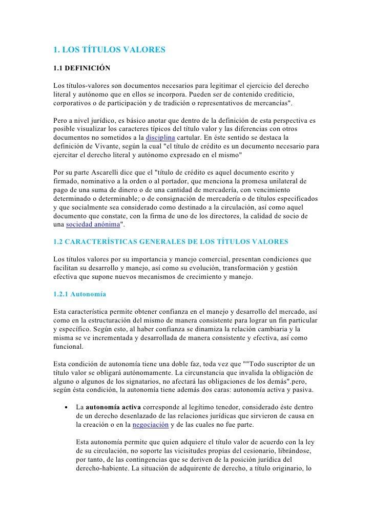 1. LOS TÍTULOS VALORES  1.1 DEFINICIÓN  Los títulos-valores son documentos necesarios para legitimar el ejercicio del dere...