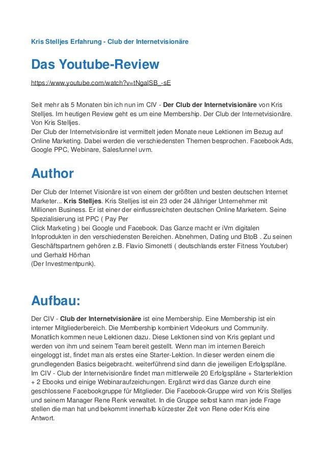 Kris Stelljes Erfahrung - Club der Internetvisionäre Das Youtube-Review https://www.youtube.com/watch?v=tNgalSB_-sE Seit m...