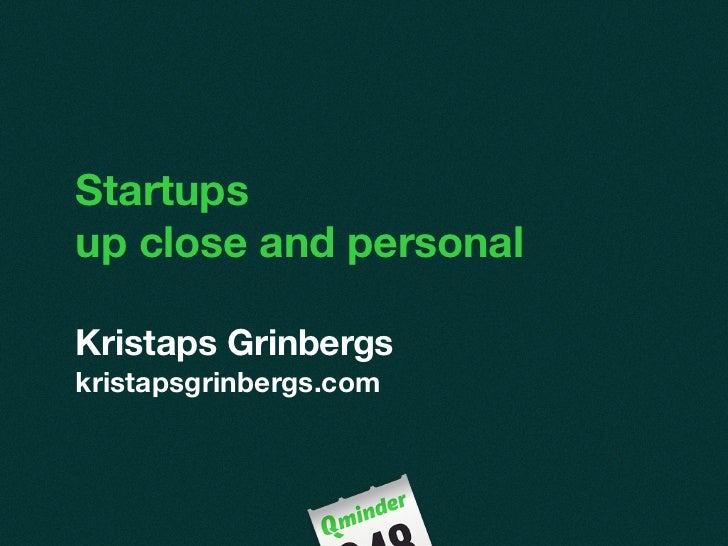 Kristaps Grinbergs - Startups up close and personal