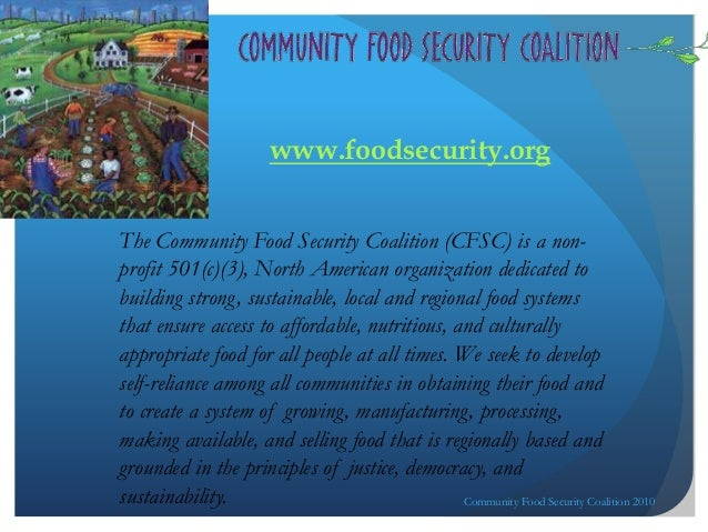 Community Food Security Coalition 2010 www.foodsecurity.org The Community Food Security Coalition (CFSC) is a non- profit ...