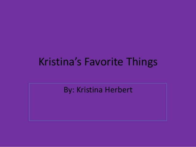 Kristina's favorite things