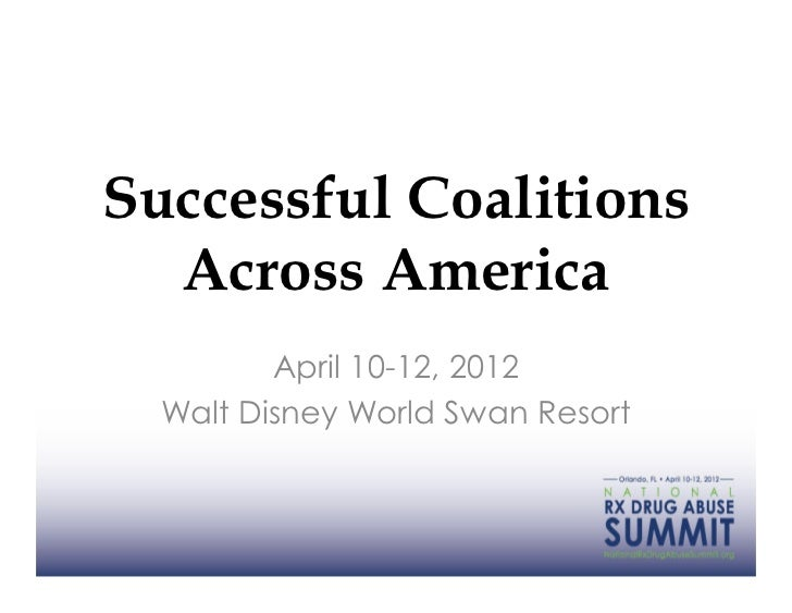 Successful Coalitions  Across America         April 10-12, 2012  Walt Disney World Swan Resort