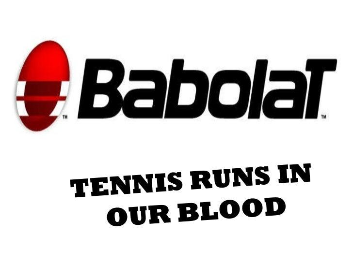 Tennis TENNIS RUNS IN  OUR BLOOD