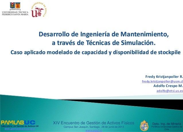 Desarrollo de Ingeniería de Mantenimiento, a través de Técnicas de Simulación. Desarrollo de Ingeniería de Mantenimiento, ...