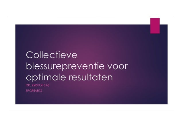 Collectieve blessurepreventie voor optimale resultaten DR. KRISTOF SAS SPORTARTS