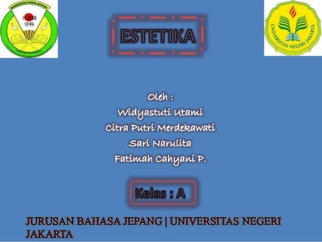 Oleh : Widyastuti Utami Citra Putri Merdekawati Sari Narulita Fatimah Cahyani P.