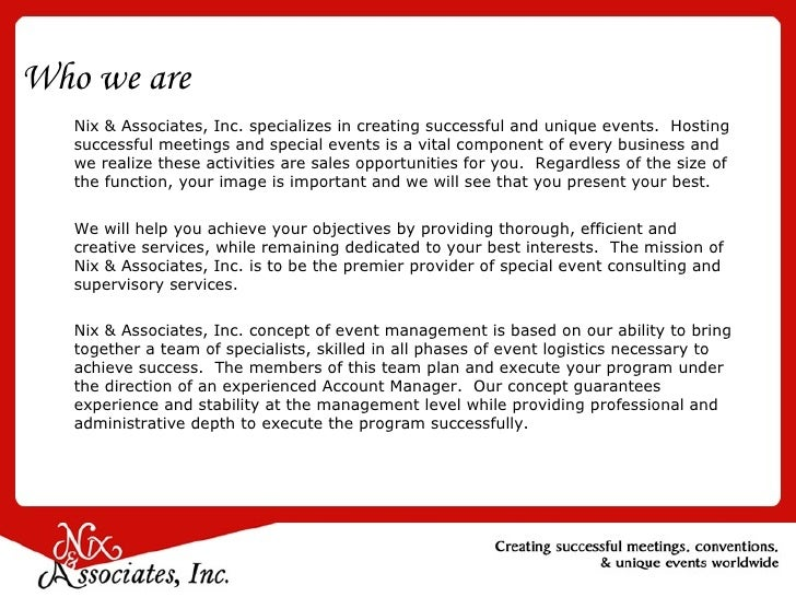 Who we are Nix & Associates, Inc. specializes in creating successful and unique events.  Hosting successful meetings and s...