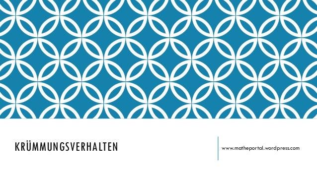 KRÜMMUNGSVERHALTEN www.matheportal.wordpress.com