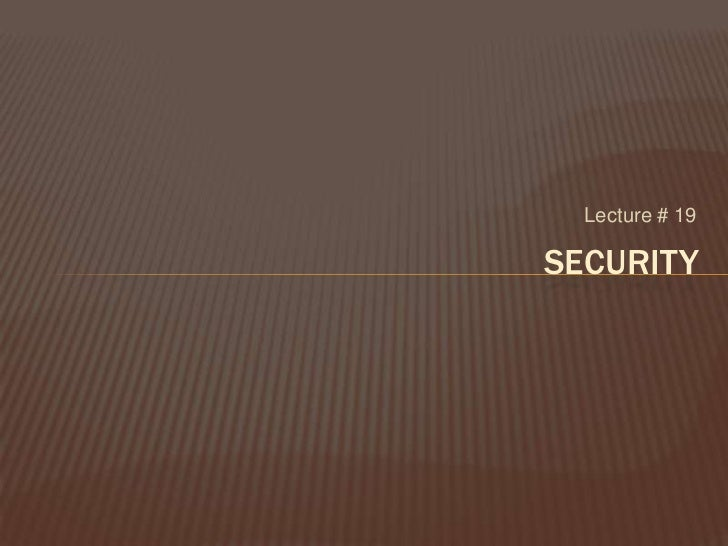 Lecture # 19SECURITY