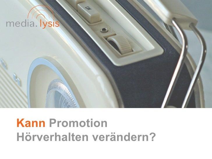 Kann Promotion Hörverhalten verändern?