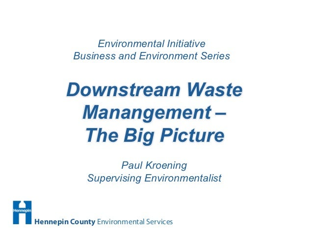 Environmental Initiative          Business and Environment Series        Downstream Waste         Manangement –         Th...