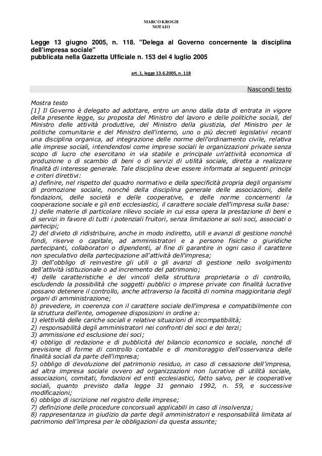 "MARCO KROGHNOTAIOLegge 13 giugno 2005, n. 118. ""Delega al Governo concernente la disciplinadellimpresa sociale""pubblicata ..."