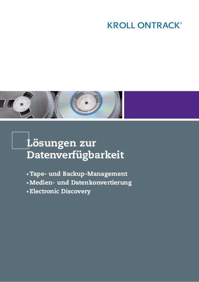Lösungen zur Datenverfügbarkeit Tape- und Backup-Management Medien- und Datenkonvertierung Electronic Discovery